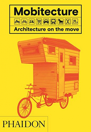 Mobitecture, Architecture on the move
